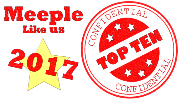 Meeple Like Us Top Ten 2017